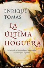 la ultima hoguera-enrique tomas-9788466663335