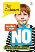 enséñale a decir no (ebook)-olga castanyer-9788467002935