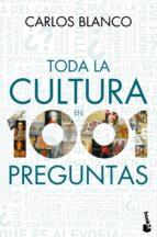 toda la cultura en 1001 preguntas-carlos blanco-9788467036435