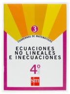cuaderno matematicas 3. ecuaciones no lineales e inecuaciones 4º eso 9788467515435