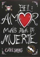 bel amor mas alla de la muerte-care santos-9788467535235