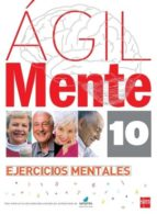 agil: ejercicios de estimulacion cognitiva para mayores 10-rafael serano iñiguez-bernardo lopez gomez-9788467536935