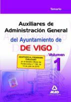 AUXILIARES DE ADMINISTRACION GENERAL DEL AYUNTAMIENTO DE VIGO. TE MARIO VOLUMEN 1