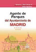 AGENTES DE PARQUES DEL AYUNTAMIENTO DE MADRID. TEMARIO Y TEST GRU PO II (PARTE ESPECIFICA)