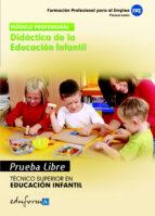 didactica de la educacion infantil. tecnico superior en educacion infantil. formacion profesional para el empleo. pruebas libres 9788467682335