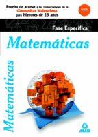 matematicas. fase especifica. prueba de acceso a la universidad para mayores de 25 años. universidades de la comunitat valenciana-9788467697735