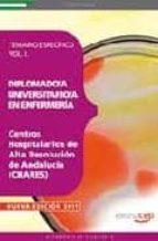 DIPLOMADO/A UNIVERSITARIO/A EN ENFERMERÍA.CENTROS HOSPITALARIOS D E ALTA RESOLUCION DE ANDALUCIA TEMARIO ESPECIFICO VOLI