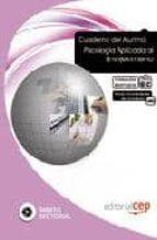 Cuaderno del alumno psicologia aplicada al envejecimiento. formac ion para el empleo par Vv.Aa.