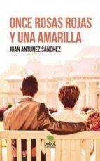 once rosas rojas y una amarilla (ebook)-juan antúnez sánchez-9788468501635