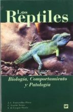 los reptiles: biologia, comportamiento y patologia-j.c. fontanillas perez-c. garcia artiga-l. de gaspar simon-9788471148735