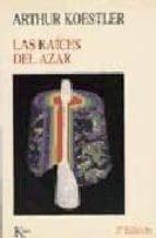 las raices del azar (2ª ed.) arthur koestler 9788472453135
