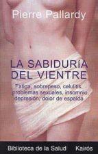 sabiduria del vientre (3ª ed.) pierre pallardy 9788472455535