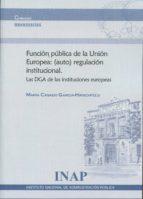 función pública de la unión europea: (auto) regulación institucio nal maria casado garcia hirschfeld 9788473513135