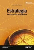 estrategia: de la vision a la accion-juan carrion maroto-9788473565035