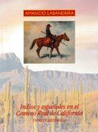 indios y españoles en el camino real de california-amancio labandeira-9788473929035
