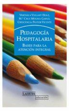 pedagogia hospitalaria: bases para la atencion integral-mª cruz molina-veronica violant holz-vicente crescencia pastor-9788475848235