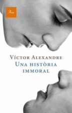 una historia immoral-victor alexandre-9788475880235