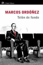 El libro de Telon de fondo autor MARCOS ORDOÑEZ PDF!
