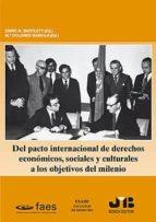 del pacto internacional de derechos economicos, sociales y cultur ales a los objetivos del milenio-enric r. bartlett-9788476987735