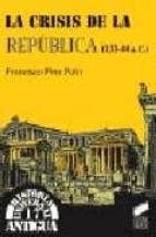 la crisis de la republica (133 44 a.c.) francisco pina polo 9788477386735