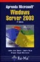 aprenda microsoft windows server 2003, 3ª ed. jose luis raya cabrera 9788478977635