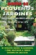 diseño de pequeños jardines: todo lo necesario para crear el jard in ideal-tim newbury-9788479024635