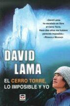 david lama. el cerro torre, lo imposible y yo-david lama-9788479025335