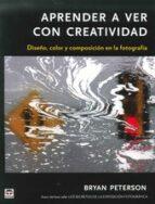 aprender a ver con creatividad-bryan peterson-9788479029135