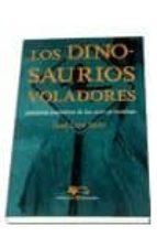 los dinosaurios voladores: historia evolutiva de las aves primiti vas-j.l. sanz-9788479544935
