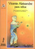 vicente aleixandre para niños (3ª ed.) vicente aleixandre leopoldo de luis 9788479602635