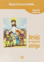 educar fe familia.jesus es nuestro amigo.(catequesis)-9788480774635