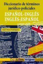 diccionario de términos jurídico policiales (español ingles ingle s español) juan checa domínguez 9788481503135