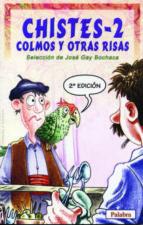 chistes-2: colmos y otras risas-jose gay bochaca-9788482397535