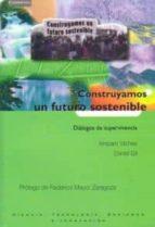 construyamos un futuro sostenible: dialogos de supervivencia amparo vilches daniel gil 9788483233535
