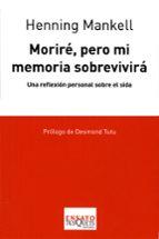 morire, pero mi memoria sobrevivira: una reflexion personal sobre el sida-henning mankell-9788483830635