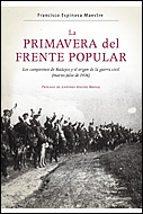 (pe) la primavera del frente popular: los campesinos de badajoz y el origen de la guerra civil-francisco espinosa-9788484329435