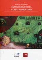 agrocombustibles y crisis alimentaria-françois houtart-9788489743335