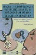 hacia la competencia intercultural en el aprendizaje de una lengu a extranjera: estudio del choque cultural y los malentendidos-angels oliveras-9788489756335