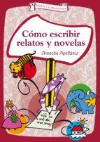 cómo escribir relatos y novelas (ebook) arancha apellaniz 9788490236635