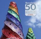 barcelona. 50 meravelles del modernisme-tate cabre i massot-9788490343135
