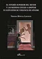 el interes superior del menor y las medidas civiles a adoptar en supuestos de violencia de genero-virginia múrtula lafuente-9788490859735