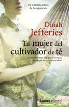 El libro de La mujer del cultivador de te autor DINAH JEFFERIES DOC!