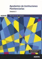 AYUYDANTES DE INSTITUCIONES PENITENCIARIAS TEMARIO 3 MINISTERIO DEL INTERIOR