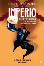 superhéroes del imperio (ebook)-cesar cervera moreno-9788491643135