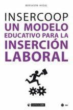insercoop: un modelo educativo para la insercion laboral-9788491800835