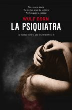 la psiquiatra (2ª ed.)-wulf dorn-9788492723935