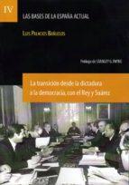 la transición desde la dictadura a la democracia, con el rey y su árez luis palacios bañuelos 9788492754335
