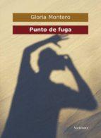 punto de fuga (ebook)-gloria montero-9788492874835