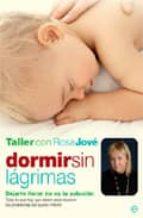 estuche dormir sin lagrimas: dejarles llorar no es la solucion rosa jove 9788493210335