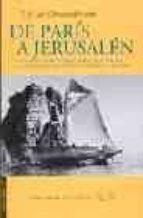 de paris a jerusalen y de jerusalen a paris yendo por grecia y vo lviendo por egipto, berberia y españa-françois rene de chateaubriand-9788493406035